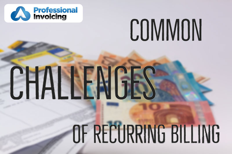 Common Recurring Billing Challenges Learn How to Overcome Them